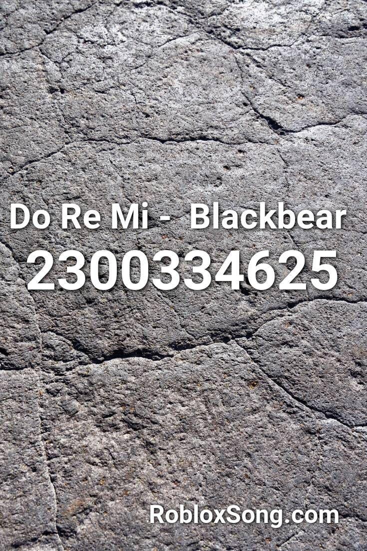 Do Re Mi Blackbear Roblox Id Roblox Music Codes En 2020