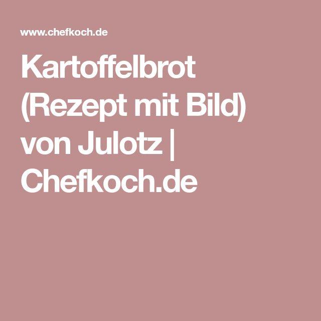 Kartoffelbrot (Rezept mit Bild) von Julotz | Chefkoch.de