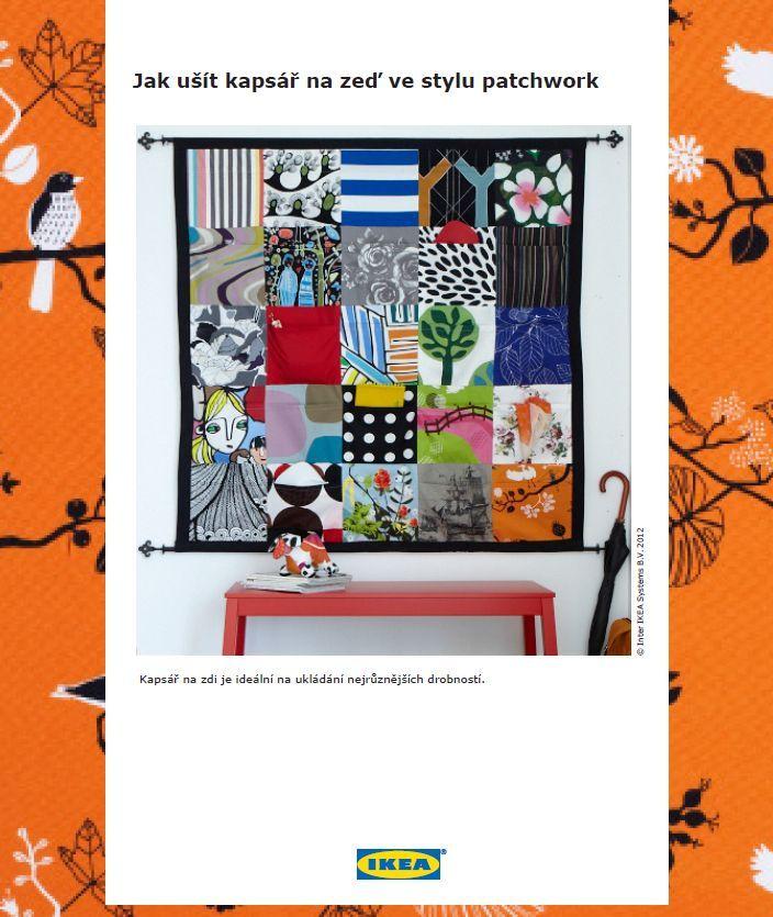 Kapsář IKEA http://www.ikea.com/ms/cs_CZ/pdf/201312_pdf/how_to_sew_a_patchwork.pdf