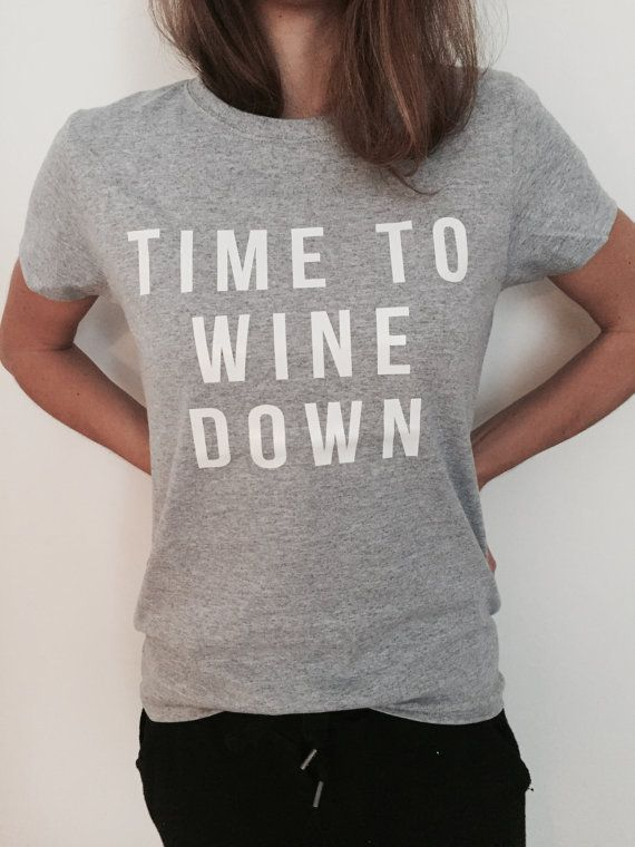 Time to wine down Tshirt gray Fashion funny saying womens girls sassy cute gifts tops