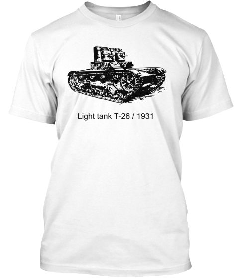 "Light tank T-26 1931  HOW TO ORDER? 1. Click ""Buy it Now"" 2. Select size and quantity 3. Enter shipping and billing information 4. Done! Simple as that!  TIP: SHARE it with your friends, order together and save on shipping."