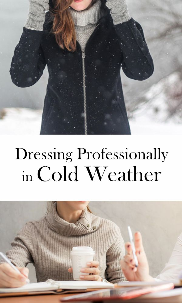 Dressing professionally in cold weather | winter workwear essentials | what to wear to work in the winter | professional winter clothes | winter work outfit ideas | ourguidetotheeveryday.com