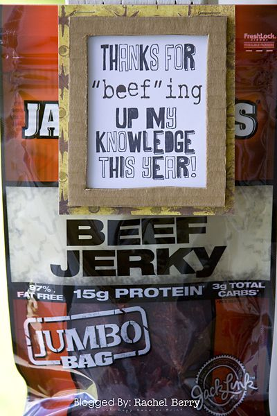 """Gift idea for male teachers: beef jerky """"Thanks for BEEFing up my knowledge this year!"""""""