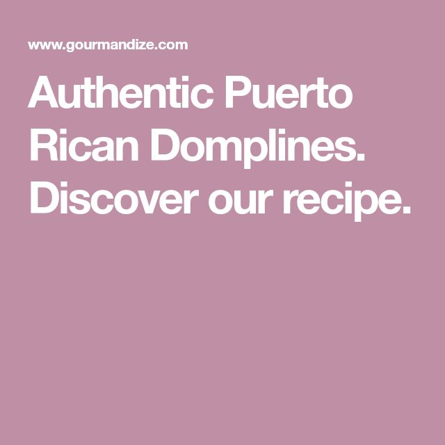 Authentic Puerto Rican Domplines. Discover our recipe.