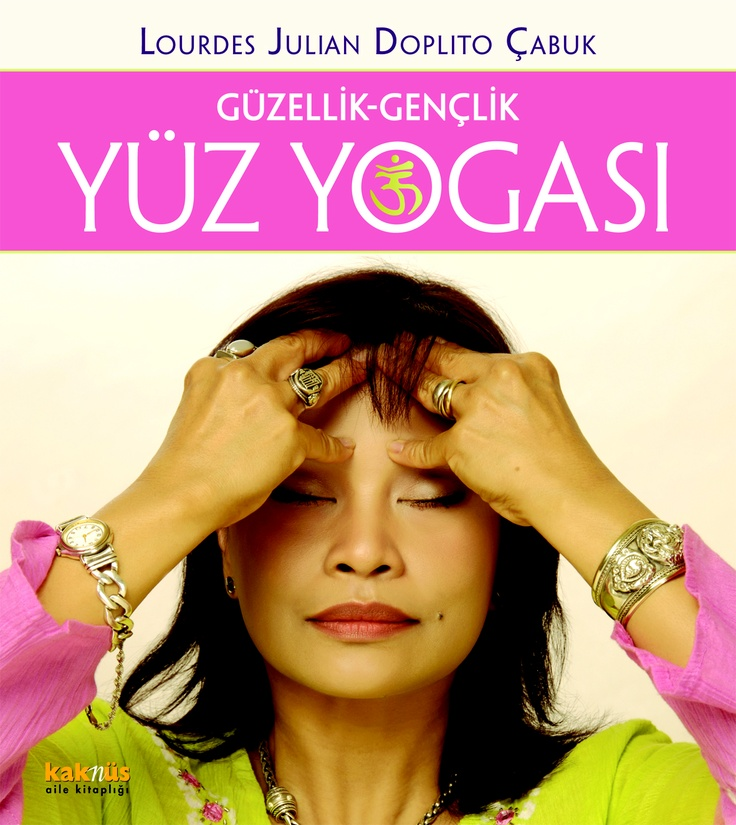 Yüz Yogası http://www.kaknus.com.tr/new/index.php?q=tr/node/273