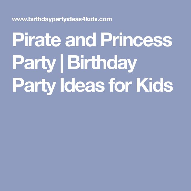 Pirate and Princess Party | Birthday Party Ideas for Kids