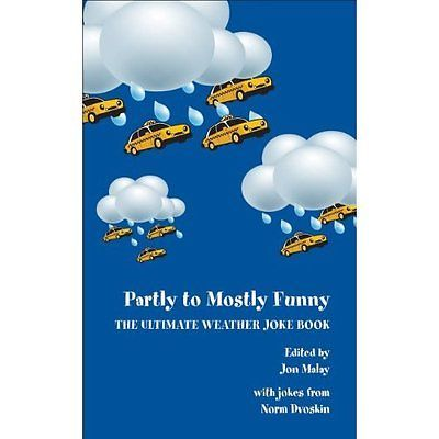 Partly to mostly funny: the ultimate #weather joke book - jon #malay #(auth new h,  View more on the LINK: 	http://www.zeppy.io/product/gb/2/361476393850/