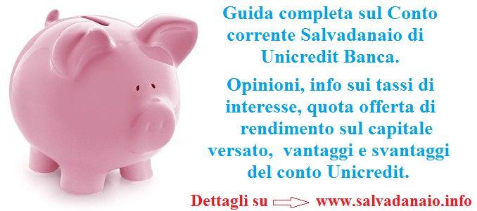 Conviene aprire un conto corrente salvadanaio Unicredit? Opinioni, info sui tassi, rendimento, vantaggi e svantaggi.