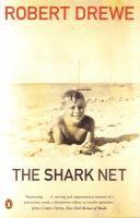 The shark net / Robert Drewe.