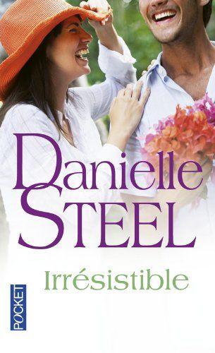 """Irrésistible"" de Danielle STEEL"
