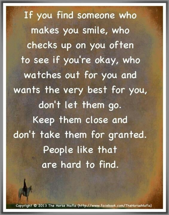 Quotes About Best Friends You Dont See Much : If you find someone who makes smile checks up on