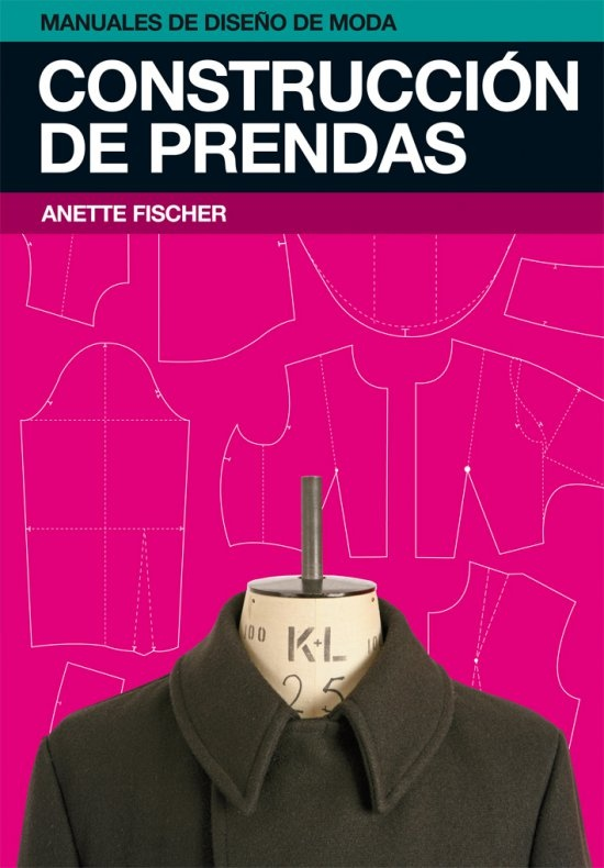 CONSTRUCCIÓN DE PREDAS · Anette Fischer Manuales de Diseño de Moda