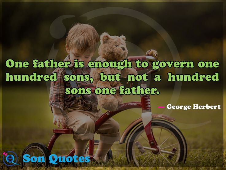 best father son quotes ideas father and son  one father is enough to govern one hundred sons but not a hundred sons one