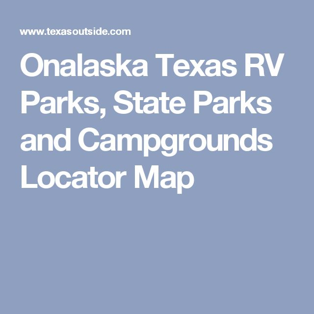 Onalaska Texas RV Parks, State Parks and Campgrounds Locator Map