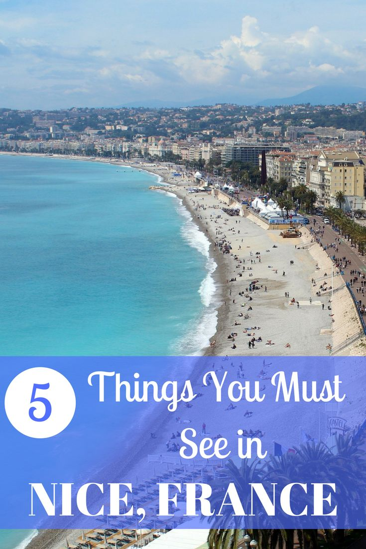 5 Things You Must Do In Nice, France