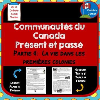 """Communities in Canada:  Part 4 - Life in a Settler Community is the fourth part of the Communities in Canada series.This resource provides teachers with lesson plans written in English, while student texts and texts are written in French.  This unit  supports students as they learn about important economic, political, cultural, and social aspects of life in settler and First Nations communities and will also explore what different communities contribute to the elusive """"Canadian Identity""""."""