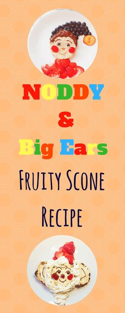 Delicious, Easy and Fun to make with kids: Noddy & Big Ears Fruity Scone Recipe #triedandtestedbymums