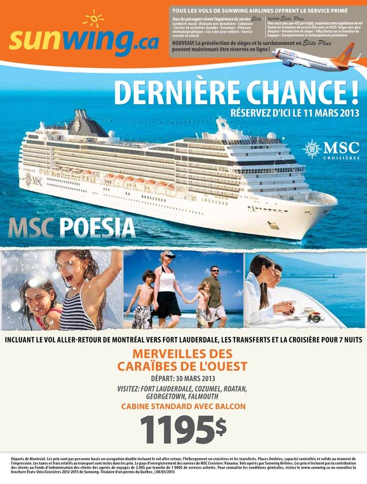 Dernière chance sur la croisière MSC du 30 mars, à 1195$ Départ de Montréal - Contactez-nous...nous sommes ouverts Samedi!