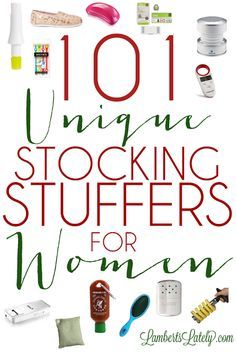101 Unique Stocking Stuffers for Women...great list of different gift ideas for a woman, broken into categories (crafter, beauty guru, athlete, etc.).  Great resource!