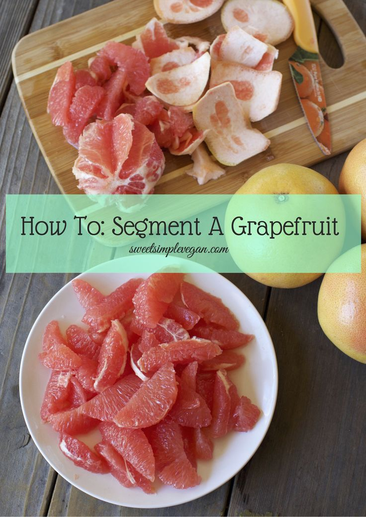 How To Segment A Grapefruit + Video sweetsimplevegan.com