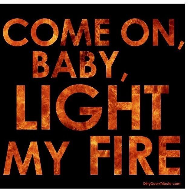 Light My Fire Doors Music Light My Fire Music Quotes