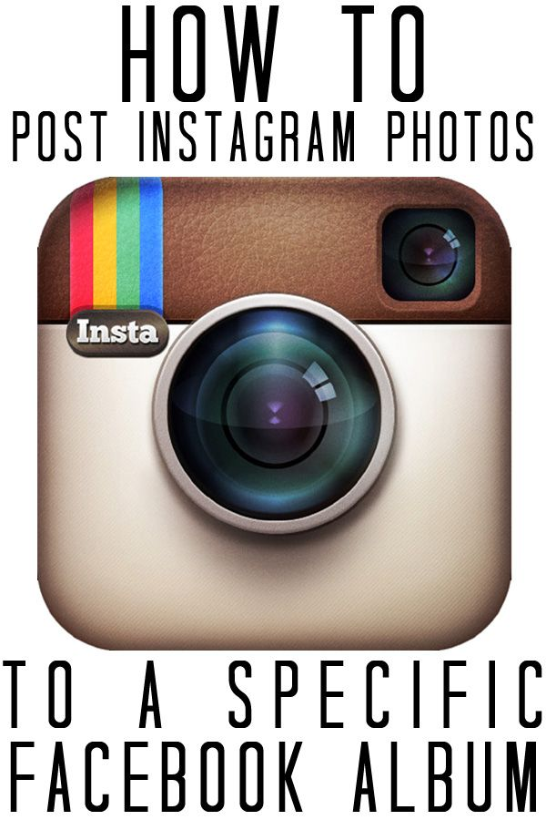 How to get your instagram photos to automatically post to a specific Facebook album.