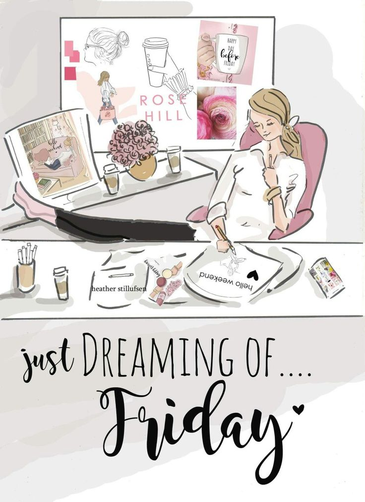 Just dreaming of Friday