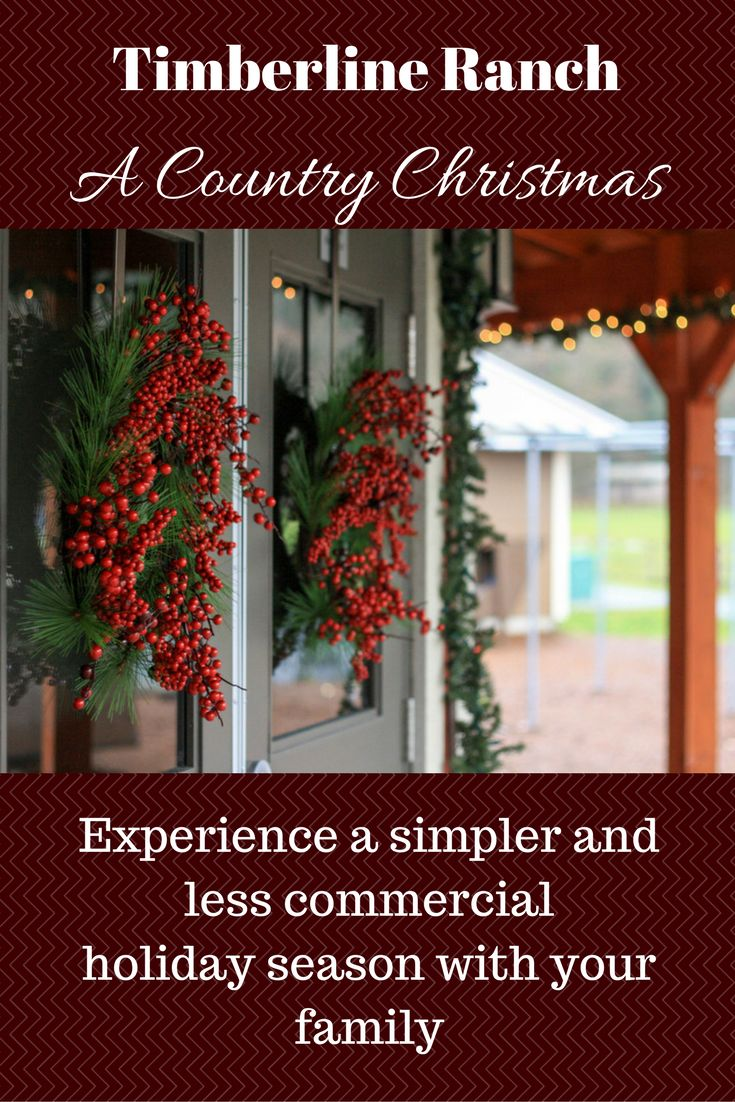 Experience a Country Christmas at Timberline Ranch