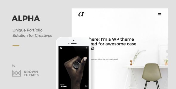 Alpha - The Unique Portfolio Theme for Creatives . Alpha is a unique portfolio WordPress theme, carefully crafted to showcase your very best work. With a custom built slider, deep AJAX integration, smooth animations & fast loading times, Alpha is the perfect choice to amaze your visitors with a great browsing experience.Looking good on any desktop