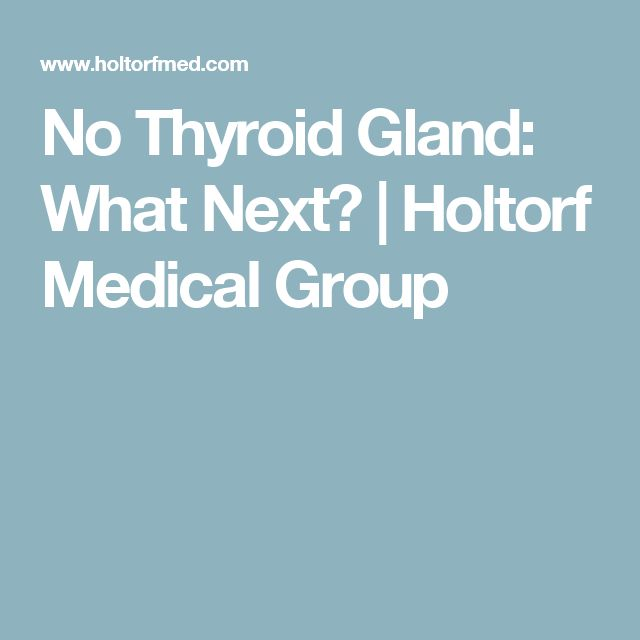 No Thyroid Gland: What Next? | Holtorf Medical Group