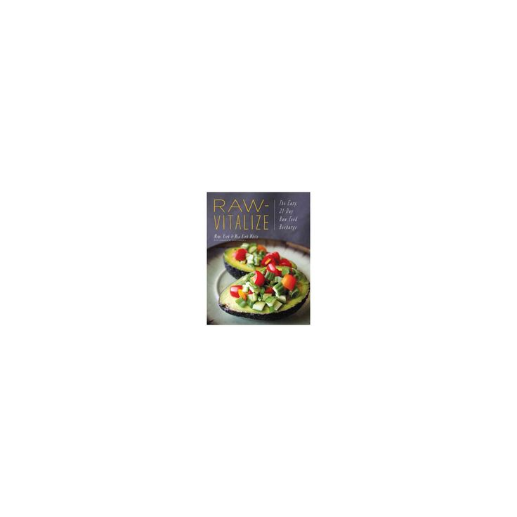 Raw-Vitalize : The Easy, 21-Day Raw Food Recharge (Paperback) (Mimi Kirk & Mia Kirk White)