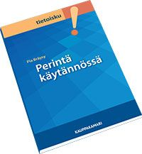 Perinnän käsikirja yrityksille. Tuoreimmat lainsäädännön muutokset huomioitu: perintälaki ja EU:n maksuviivästysdirektiivi 16.3.2013, takaisinsaantilaki 1.3.2013.