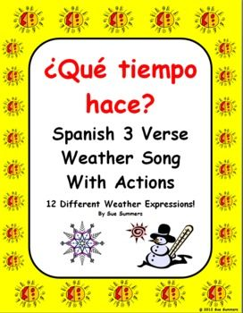 Spanish Weather Song With Actions - Que tiempo hace? This original song features 12 different weather expressions and is sung to a popular children's tune.