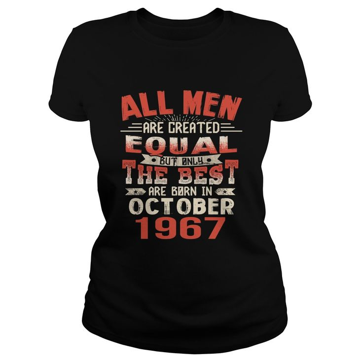 The Best Are Born In October 1967 50th Birthday Gifts Tee #gift #ideas #Popular #Everything #Videos #Shop #Animals #pets #Architecture #Art #Cars #motorcycles #Celebrities #DIY #crafts #Design #Education #Entertainment #Food #drink #Gardening #Geek #Hair #beauty #Health #fitness #History #Holidays #events #Home decor #Humor #Illustrations #posters #Kids #parenting #Men #Outdoors #Photography #Products #Quotes #Science #nature #Sports #Tattoos #Technology #Travel #Weddings #Women