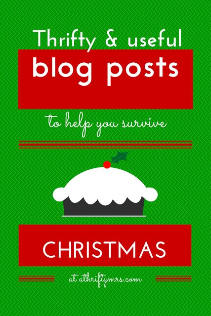 Thrifty & useful blog posts to help you survive Christmas without blowing your budget!