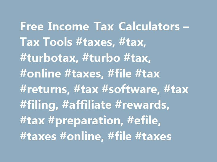 Free Income Tax Calculators – Tax Tools #taxes, #tax, #turbotax, #turbo #tax, #online #taxes, #file #tax #returns, #tax #software, #tax #filing, #affiliate #rewards, #tax #preparation, #efile, #taxes #online, #file #taxes http://colorado.remmont.com/free-income-tax-calculators-tax-tools-taxes-tax-turbotax-turbo-tax-online-taxes-file-tax-returns-tax-software-tax-filing-affiliate-rewards-tax-preparation-efile-taxes/  # Free tax calculators and money-finding tools * Important Offer Details and…