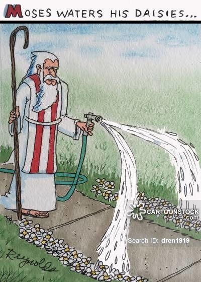 Moses waters his daisies... - cartoon by Dan Reynolds