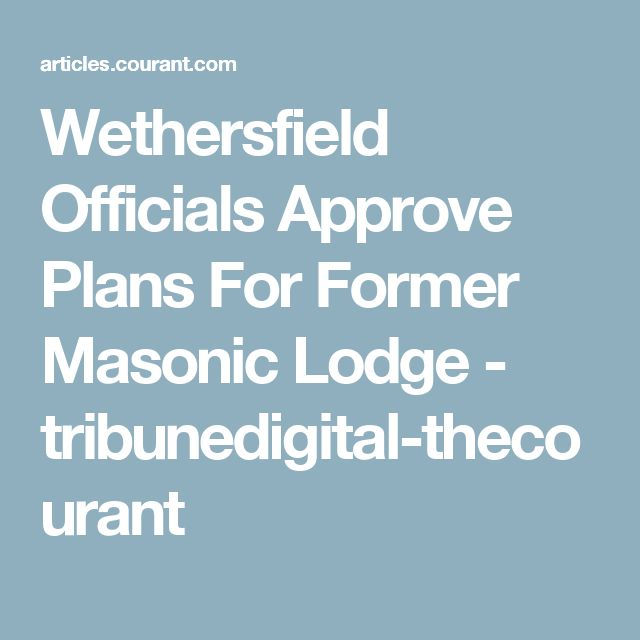 Wethersfield Officials Approve Plans For Former Masonic Lodge - tribunedigital-thecourant