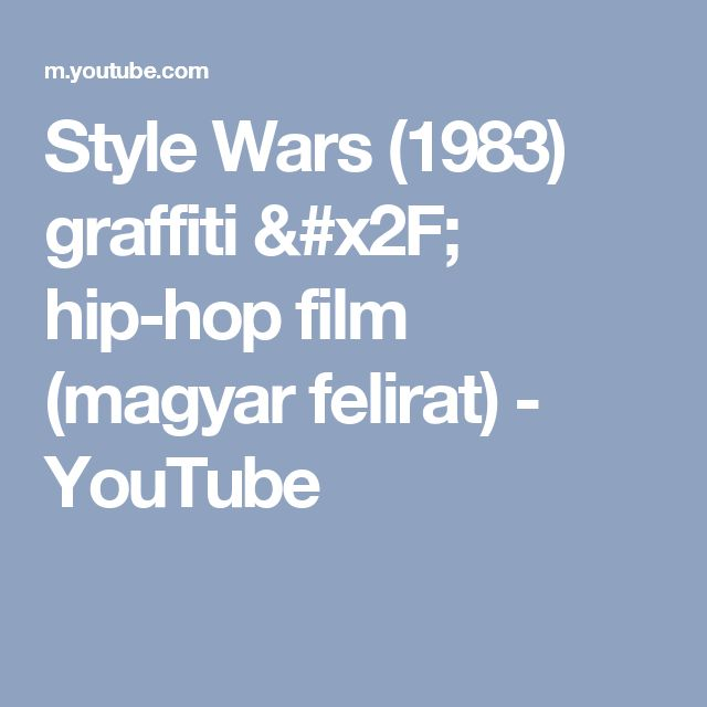 Style Wars (1983) graffiti / hip-hop film (magyar felirat) - YouTube