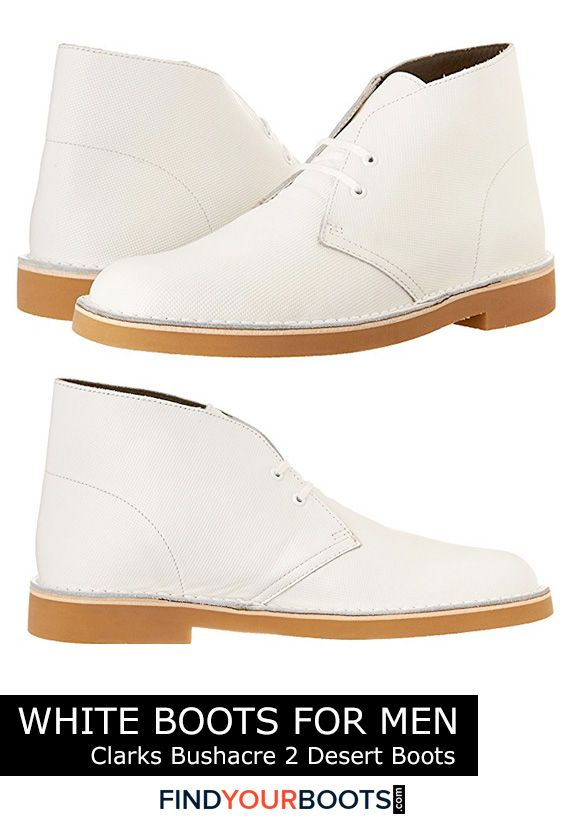Clarks Bushacre 2 white ankle boots for men - White boots are not only a bold fashion statement but a smart alternative to white sneakers during inclement weather. Here we review our favorite all white boots for men that are available right now.