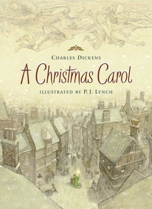 A Christmas Carol - The original text by Charles Dickens with illustrations by PJ Lynch.  I want THIS version.  I got it from the library once and it's just beautiful!