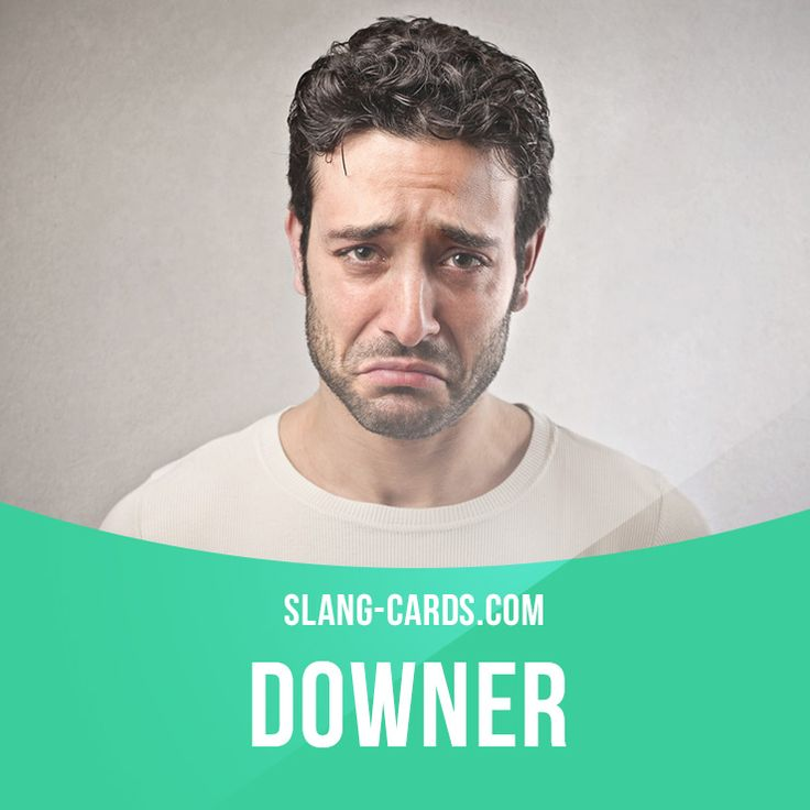 """Downer"" is something or someone that is depressing.  Example: I stopped watching the news because it's always such a downer."