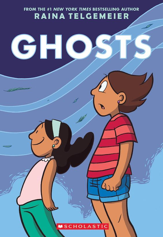 """""""Ghosts"""", by Raina Telgemeier with color by Braden Lamb - Catrina and her family have moved to the coast of Northern California for the sake of her little sister, Maya, who has cystic fibrosis. Cat is even less happy about the move when she is told that her new town is inhabited by ghosts, but Maya sets her heart on meeting one."""