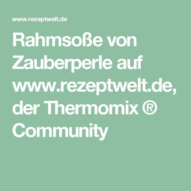 Rahmsoße von Zauberperle auf www.rezeptwelt.de, der Thermomix ® Community