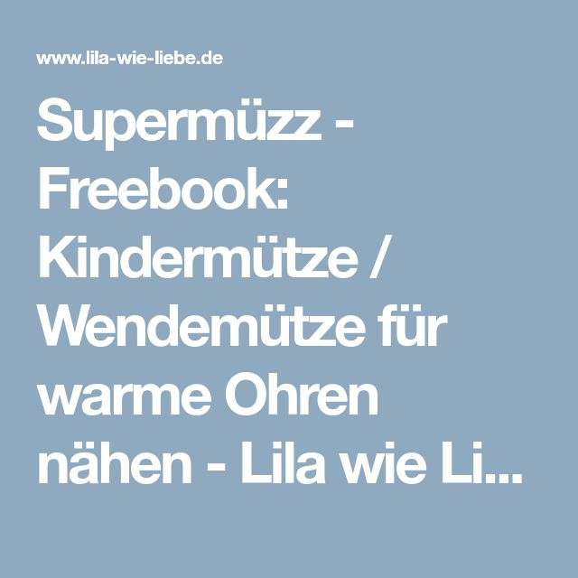 Supermüzz - Freebook: Kindermütze / Wendemütze für warme Ohren nähen - Lila wie Liebe