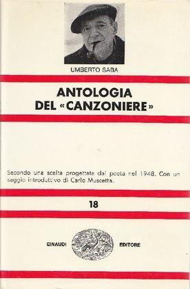 "SABA Umberto (Trieste 1883 - Gorizia 1957), Antologia del ""Canzoniere"". Torino, Einaudi, (Nuova Universale Einaudi), 1972."