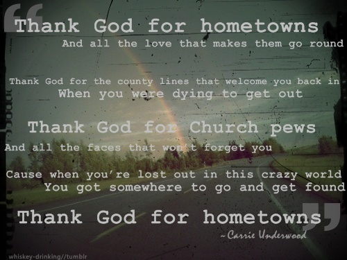 Thank God for Hometowns - Carrie Underwood