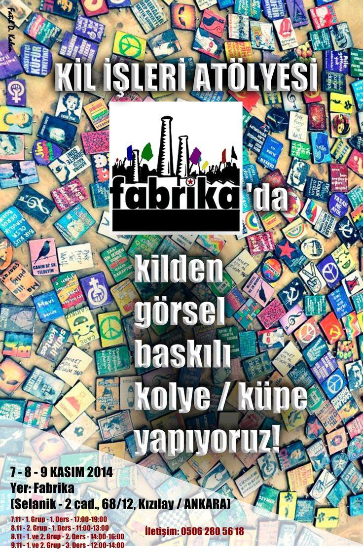 Kasım 2014, Kil İşleri Ankara Fabrika Atölyesi afişi tasarımım.
