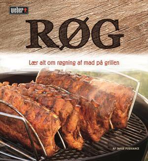 Røg - lær alt om røgning af mad på grillen af Jamie Purviance / Weber Nordic, ISBN 9788711380833