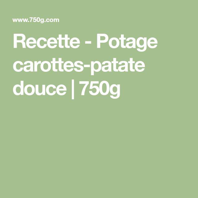 Recette - Potage carottes-patate douce   750g
